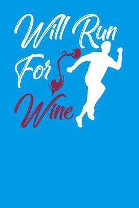 Will Run For Wine: Running Log Book - The Running Diary For Wine Lovers!