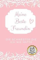 Meine Beste Freundin Die Schwester Die Ich Nie Hatte Write & Give Book: A5 Ausf�llbuch liebevolle Geschenkidee f�r deine beste Freundin- BFF - Geburts