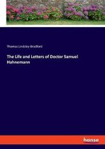 The Life and Letters of Doctor Samuel Hahnemann