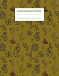 Cactus Composition Notebook: Cacti Succulent Plants Writing Pages