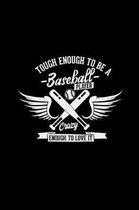 Tough enough to be a baseball player