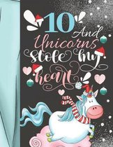 10 And Unicorns Stole My Heart: Magical Christmas Sketchbook Activity Book Gift For Majestic Unicorn Girls - Holiday Sketchpad To Draw And Sketch In