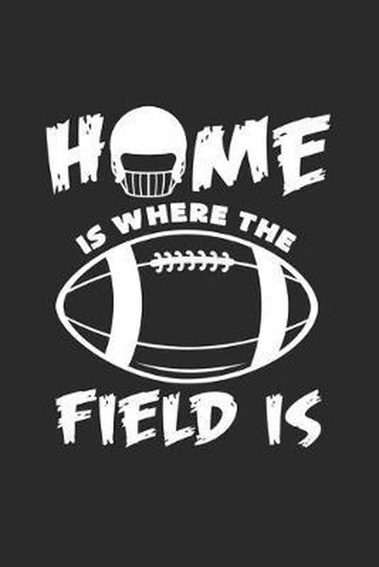 Home is where the field is: 6x9 Football - dotgrid - dot grid paper - notebook - notes
