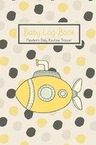 Baby Log Book Newborn Daily Routine Tracker: Breastfeeding Log For New Mothers Yellow Submarine Theme