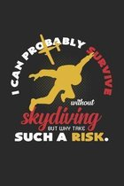 I can survive without skydiving: 6x9 SkyDiving - grid - squared paper - notebook - notes