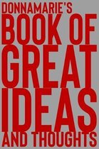 Donnamarie's Book of Great Ideas and Thoughts