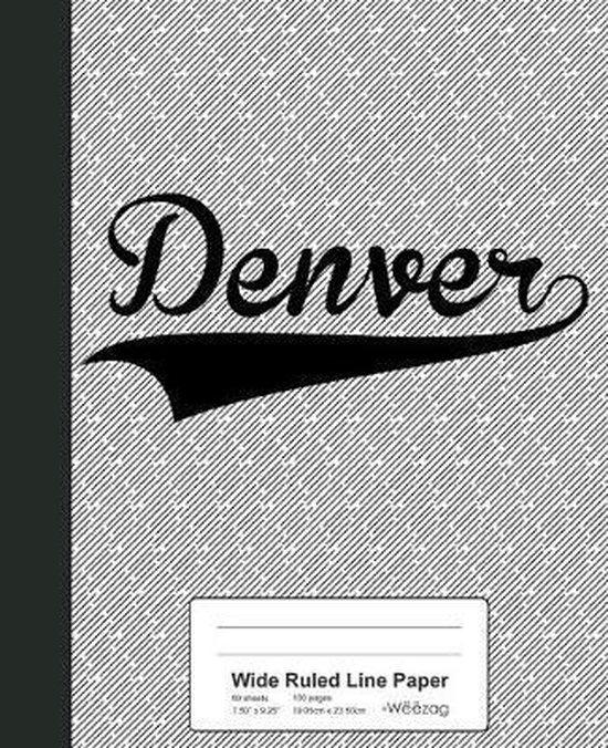 Wide Ruled Line Paper: DENVER Notebook