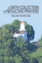 Sixth Collection of Reflective Prayers