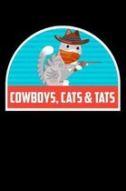 Cowboys, Cats & Tats: Funny Notebook for Cat Owners and Tattoo Lovers