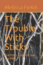 The Trouble With Sticks