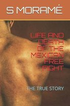 Life and Death of the Mexican Free Fight: The True Story