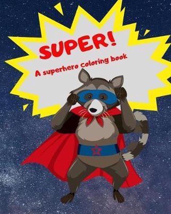 Super!: A Superhero Coloring Book