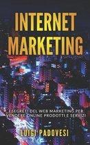 Internet Marketing: I segreti del web marketing per vendere online prodotti e servizi