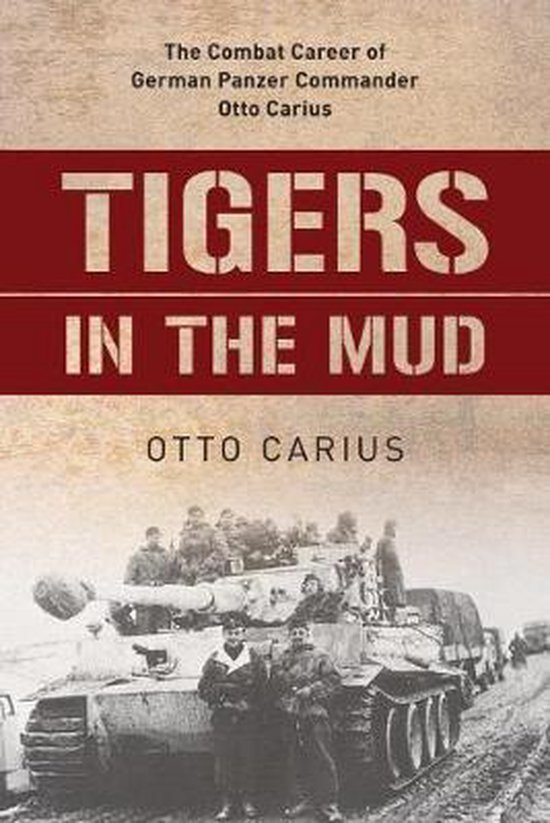 Boek cover Tigers in the Mud van Otto Carius (Paperback)