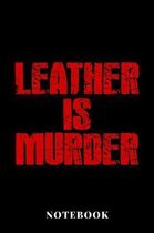 Leather is Murder - Notebook