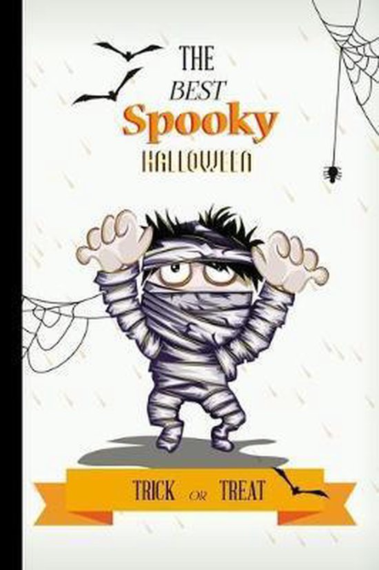 The Best Spooky Halloween Trick Or Treat: Funny & Cute Mummy / Halloween Notebook / 120 Pages Ideal party Guest Book