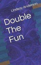 Double The Fun