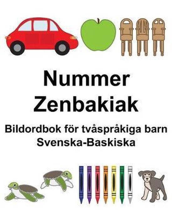 Svenska-Baskiska Nummer/Zenbakiak Bildordbok foer tvasprakiga barn