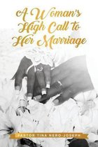 A Woman's High Calling to Her Marriage