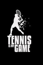 Tennis is my game