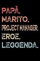 Pap�. Marito. Project Manager. Eroe. Leggenda.: Calendario Organizzatore Calendario Settimanale per Pap� Uomini Festa del pap� Compleanno Festa del pa