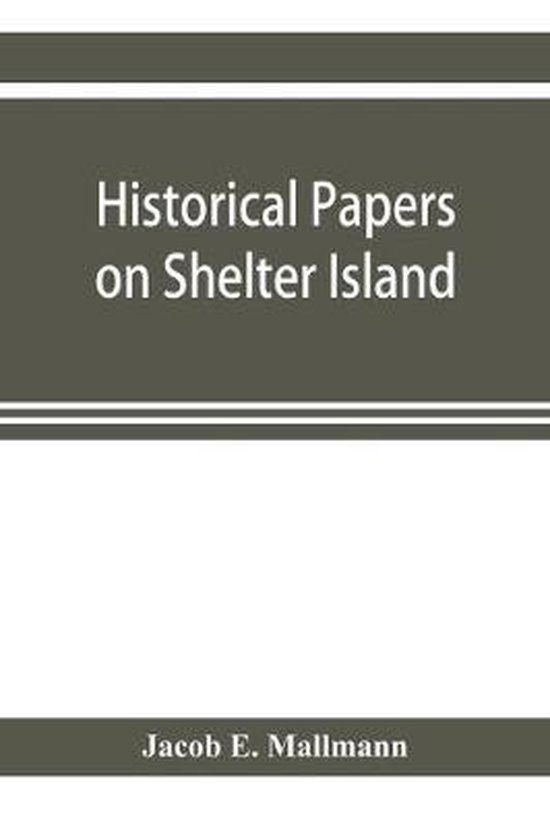 Historical Papers on Shelter Island and Its Presbyterian Church with Genealogical Tables