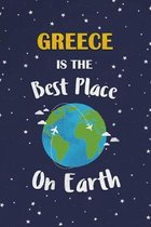 Greece Is The Best Place On Earth: Greece Souvenir Notebook