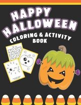 Happy Halloween Coloring And Activity Book: Cute & Fun Activities For Toddlers Ages 2-4
