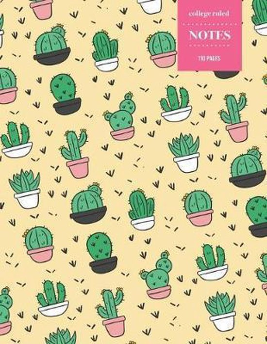 College Ruled Notes 110 Pages: Cactus Floral Notebook for Professionals and Students, Teachers and Writers - Soft Yellow and Cactus Pattern