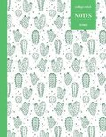 College Ruled Notes 110 Pages: Cactus Floral Notebook for Professionals and Students, Teachers and Writers