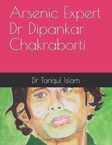 Arsenic Expert Dr Dipankar Chakraborti