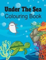 Under the Sea Colouring Book: Ocean Creatures Activity Book for Girls & Boys. Large Paperback