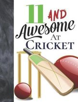 11 And Awesome At Cricket: Bat And Ball College Ruled Composition Writing School Notebook To Take Teachers Notes - Gift For Cricket Players