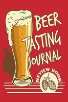 Beer Tasting Journal Review Book: Beer Logbook (Rate and Record Your Favorite Brews) Craft Beer Journal, Festival Diary & Notebook