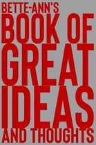 Bette-Ann's Book of Great Ideas and Thoughts