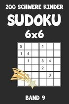 200 Schwere Kinder Sudoku 6x6 Band 9: Sudoku Puzzle R�tselheft mit L�sung, 2 R�stel pro Seite