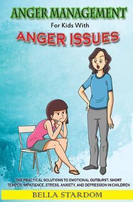 Anger Management For Kids With Anger Issues
