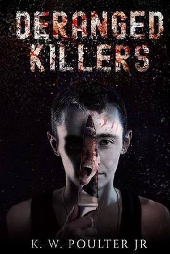 Deranged Killers