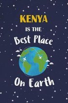 Kenya Is The Best Place On Earth: Kenya Souvenir Notebook
