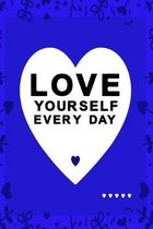 Love yourself every day blue color with black text: lovely heart notebook