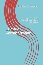 Lucia di Lammermoor: Libretto di scena integrale con schede illustrative