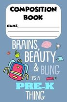 Composition Book Beauty, Brains & Bling It's A Pre-K Thing: Trendy Back To School Composition Notebook, Class Note Taking for Students, Ruled Penmansh