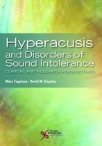 Hyperacusis and Disorders of Sound Intolerance