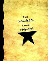 I am Inimitable. I am an Original.: 8 x 10 College-ruled Softcover Notebook
