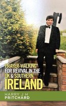 Prayer-Walking for Revival in the Uk & Southern Ireland