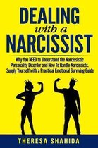 Dealing With A Narcissist: Why You NEED To Understand The Narcissistic Personality Disorder and How To Handle Narcissists. Supply Yourself With a