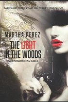 The Light in the Woods: When Darkness Calls