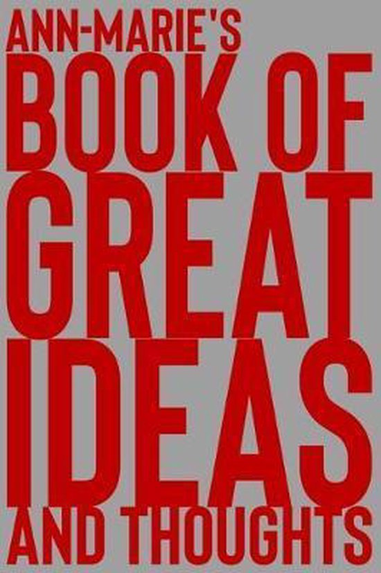 Ann-Marie's Book of Great Ideas and Thoughts