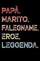 Pap�. Marito. Falegname. Eroe. Leggenda.: Calendario Organizzatore Calendario Settimanale per Pap� Uomini Festa del pap� Compleanno Festa del pap� Fes