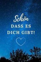 Sch�n Dass Es Dich Gibt!: A5 52 WOCHEN KALENDER als Geschenkidee - Danke-Buch - Kleines Dankesch�n - f�r beste Freunde, Familie, Eltern, Geschwi